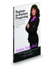 Business-to-Business Prospecting: Innovative Techniques to Get Your Foot-in-the-Door with Any Prospect