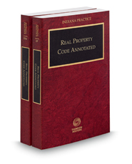 Real Property Code Annotated, 2017-2018 ed. (Vol. 27-27A, Indiana Practice Series)