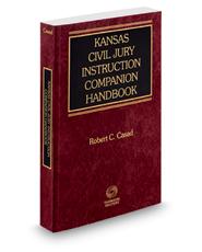 Kansas Civil Jury Instruction Companion Handbook, 2018 ed.
