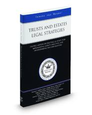 Trusts and Estates Legal Strategies: Leading Lawyers on Drafting an Estate Plan, Implementing Clients' Objectives, and Understanding Tax Complications (Inside the Minds)