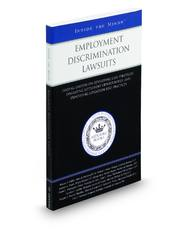 Employment Discrimination Lawsuits: Leading Lawyers on Developing Case Strategies, Evaluating Settlement Opportunities, and Identifying Litigation Best Practices (Inside the Minds)