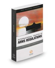 International Traffic in Arms Regulations Handbook, 2017-1 ed.