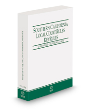 Southern California Local Court Rules - Superior Courts KeyRules, 2021 revised ed. (Vol. IIIJ, California Court Rules)