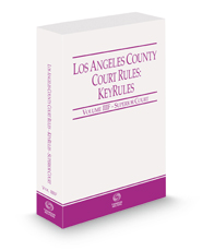 Los Angeles County Court Rules - Superior Courts KeyRules, 2021 ed. (Vol. IIIF, California Court Rules)