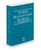 Florida Rules of Court - Local KeyRules, 2016 ed. (Vol. IIIA, Florida Court Rules)