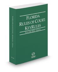 Florida Rules of Court - Local KeyRules, 2017 ed. (Vol. IIIA, Florida Court Rules)