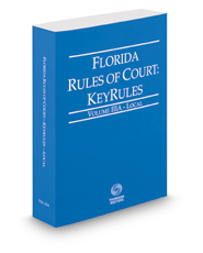 Florida Rules of Court - Local KeyRules, 2018 ed. (Vol. IIIA, Florida Court Rules)