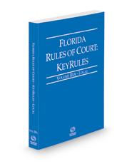Florida Rules of Court - Local KeyRules, 2021 ed. (Vol. IIIA, Florida Court Rules)