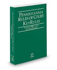 Pennsylvania Rules of Court - Local Central KeyRules, 2018 ed. (Vol. IIIB, Pennsylvania Court Rules)