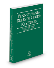 Pennsylvania Rules of Court - Local Western KeyRules, 2018 ed. (Vol. IIIF, Pennsylvania Court Rules)