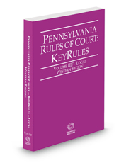 Pennsylvania Rules of Court - Local Western KeyRules, 2018 revised ed. (Vol. IIIF, Pennsylvania Court Rules)