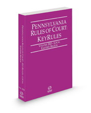 Pennsylvania Rules of Court - Local Eastern KeyRules, 2021 revised ed. (Vol. IIID, Pennsylvania Court Rules)
