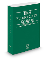 Texas Rules of Court - Local KeyRules, 2018 ed. (Vol. IIIA, Texas Court Rules)
