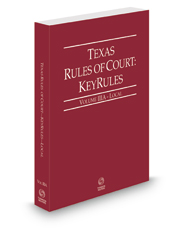 Texas Rules of Court - Local KeyRules, 2021 ed. (Vol. IIIA, Texas Court Rules)