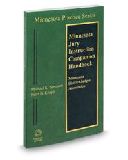 Minnesota Jury Instruction Companion Handbook 2017-2018 ed. (Vol. 4B, Minnesota Practice Series)