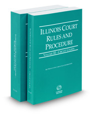 Illinois Court Rules and Procedure - Circuit and Circuit KeyRules, 2016 ed. (Vols. III-IIIA, Illinois Court Rules)