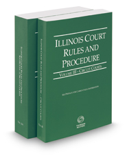 Illinois Court Rules and Procedure - Circuit and Circuit KeyRules, 2017 ed. (Vols. III-IIIA, Illinois Court Rules)