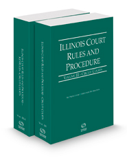 Illinois Court Rules and Procedure - Circuit and Circuit KeyRules, 2021 ed. (Vols. III-IIIA, Illinois Court Rules)