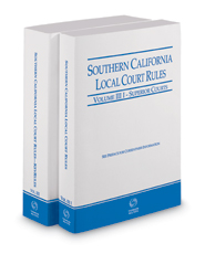 Southern California Local Court Rules - Superior Courts and KeyRules, 2018 revised ed. (Vols. IIIi & IIIJ, California Court Rules)