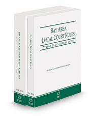 California Bay Area Local Court Rules - Superior Courts and KeyRules, 2021 revised ed. (Vols. IIIA & IIIB, California Court Rules)