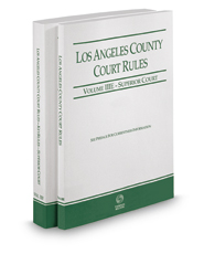 Los Angeles County Court Rules - Superior Courts and KeyRules, 2017 Revised ed. (Vols. IIIE & IIIF, California Court Rules)