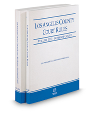 Los Angeles County Court Rules - Superior Courts and KeyRules, 2018 revised ed. (Vols. IIIE & IIIF, California Court Rules)