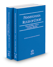 Pennsylvania Rules of Court - Local Central and Local Central KeyRules, 2019 ed. (Vols. IIIA & IIIB, Pennsylvania Court Rules)