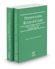 Pennsylvania Rules of Court - Local Central and Local Central KeyRules, 2021 ed. (Vols. IIIA & IIIB, Pennsylvania Court Rules)