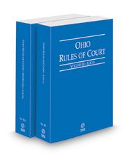 Ohio Rules of Court - Local and Local KeyRules, 2022 ed. (Vols. III & IIIA, Ohio Court Rules)