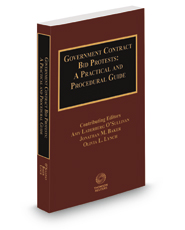 Government Contract Bid Protests: A Practical and Procedural Guide, 2018-2019 ed.