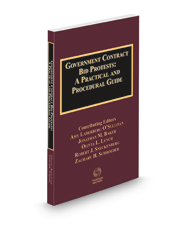Government Contract Bid Protests: A Practical and Procedural Guide, 2021 ed.