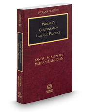 Worker's Compensation Law and Practice, 2018-2019 ed. (Vol. 29, Indiana Practice Series)