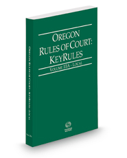 Oregon Rules of Court - Local KeyRules, 2018 ed. (Vol. IIIA, Oregon Court Rules)