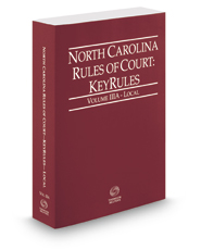 North Carolina Rules of Court - Local KeyRules, 2018 ed. (Vol. IIIA, North Carolina Court Rules)