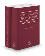 North Carolina Rules of Court - Local and Local KeyRules, 2018 ed. (Vols. III & IIIA, North Carolina Court Rules)