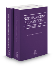 North Carolina Rules of Court - Local and Local KeyRules, 2019 ed. (Vols. III & IIIA, North Carolina Court Rules)