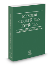 Missouri Court Rules - Circuit KeyRules, 2017 ed. (Vol. IIIA, Missouri Court Rules)