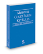 Missouri Court Rules - Circuit KeyRules, 2018 ed. (Vol. IIIA, Missouri Court Rules)