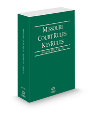 Missouri Court Rules - Circuit KeyRules, 2021 ed. (Vol. IIIA, Missouri Court Rules)