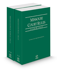 Missouri Court Rules - Circuit and Circuit KeyRules, 2021 ed. (Vols. III & IIIA, Missouri Court Rules)