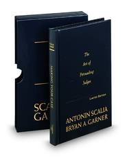 Scalia and Garner's Making Your Case: The Art of Persuading Judges (Limited Edition)