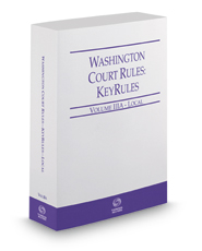 Washington Court Rules - Local KeyRules, 2018 ed. (Vol. IIIA, Washington Court Rules)