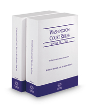 Washington Court Rules - Local and Local KeyRules, 2018 ed. (Vols. III & IIIA, Washington Court Rules)