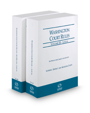 Washington Court Rules - Local and Local KeyRules, 2019 ed. (Vols. III & IIIA, Washington Court Rules)