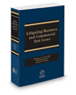 Litigating Business and Commercial Tort Cases, 2018-2019 ed.