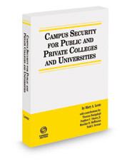 Campus Security for Public and Private Colleges and Universities, 2016 ed.