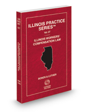 Illinois Workers' Compensation Law, 2018 ed. (Vol. 27, Illinois Practice Series)