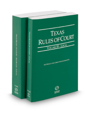 Texas Rules of Court - Local and Local KeyRules, 2018 ed. (Vols. III & IIIA, Texas Court Rules)