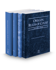 Oregon Rules of Court - State, Federal, Local and Local KeyRules, 2017 ed. (Vols. I-IIIA, Oregon Court Rules)
