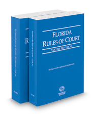 Florida Rules of Court - Local and Local KeyRules, 2018 ed. (Vols. III & IIIA, Florida Court Rules)